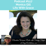 Mountain Woman Radio Podcast 117 Monica Gill Life With Grace