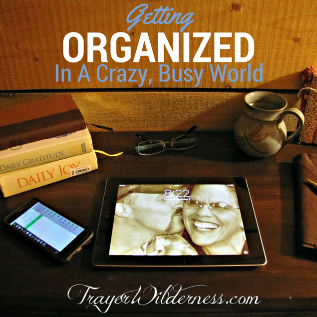 Getting Organized In A Crazy, Busy World