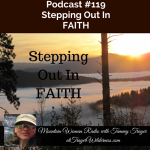 Mountain Woman Radio Episode 119 Stepping Out In Faith