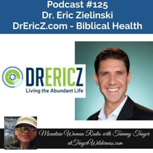 Podcast #125:  Interview with Dr. Eric Zielinski on Biblical Health