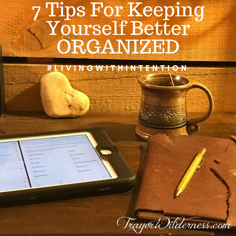 7 Tips For Keeping Yourself Better Organized