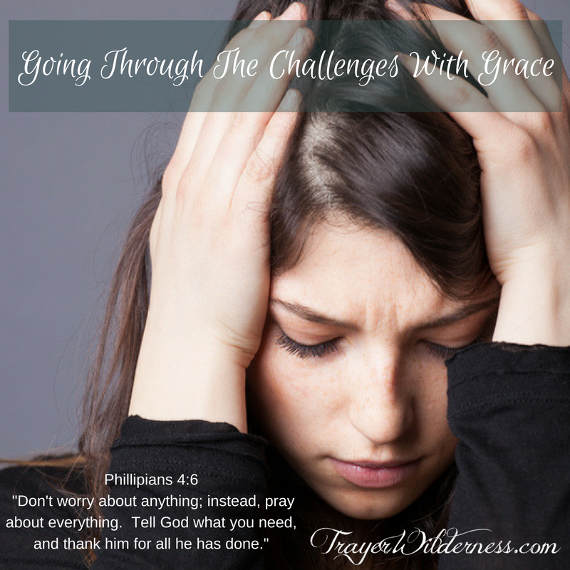 Going Through The Challenges With Grace