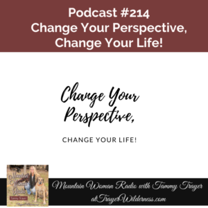 Podcast #214:  Change Your Perspective, Change Your Life