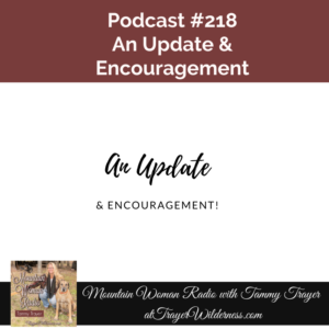 Podcast #218: An Update & Encouragement