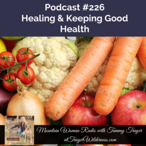 Podcast #226: Healing & Keeping In Good Health
