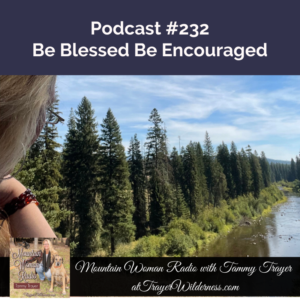 Podcast #232: Be Blessed Be Encouraged