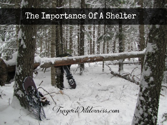The Importance Of A Shelter & Staying Warm and Dry